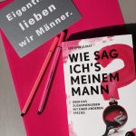 """Arlow darf auch im Bestseller """"Wie sag ich´s meinem Mann"""" nicht fehlen."""